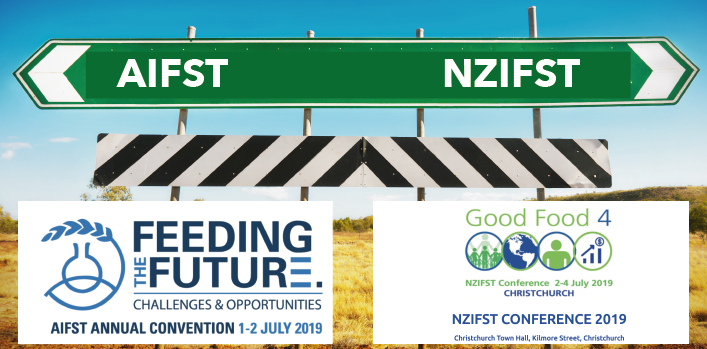 AIFST Convention 2019 (1-2 July 2019, Sydney) and NZIFST Conference (2-4 July 2019, Christchurch)