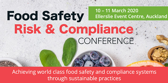 2020 Food Safety, Risk and Compliance Conference, Auckland New Zealand – 10-11 March 2020
